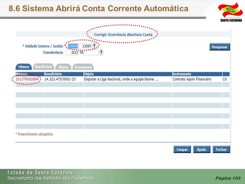 8.6 Sistema Abrirá Conta Corrente Automática Página 103