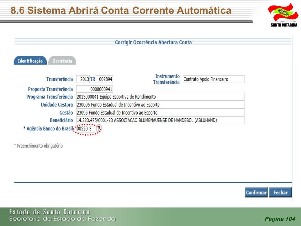 8.6 Sistema Abrirá Conta Corrente Automática Página 104