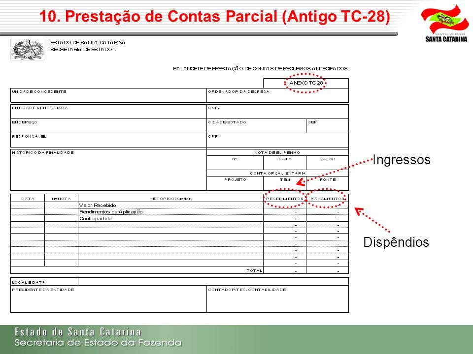 10. Prestação de Contas Parcial (Antigo TC-28) Dispêndios Ingressos