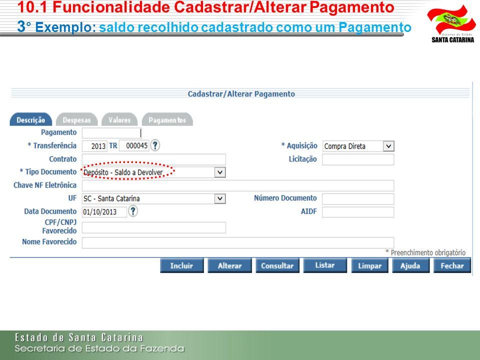 10.1 Funcionalidade Cadastrar/Alterar Pagamento 3 ° Exemplo: saldo recolhido cadastrado como um Pagamento