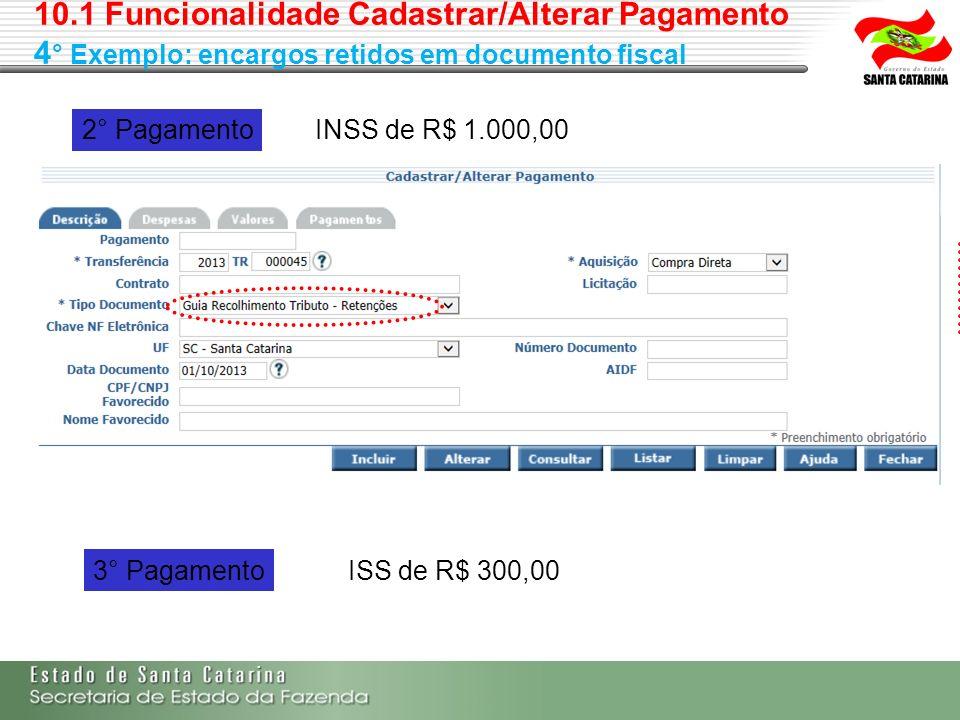 2° Pagamento 3° Pagamento INSS de R$ 1.000,00 ISS de R$ 300,00
