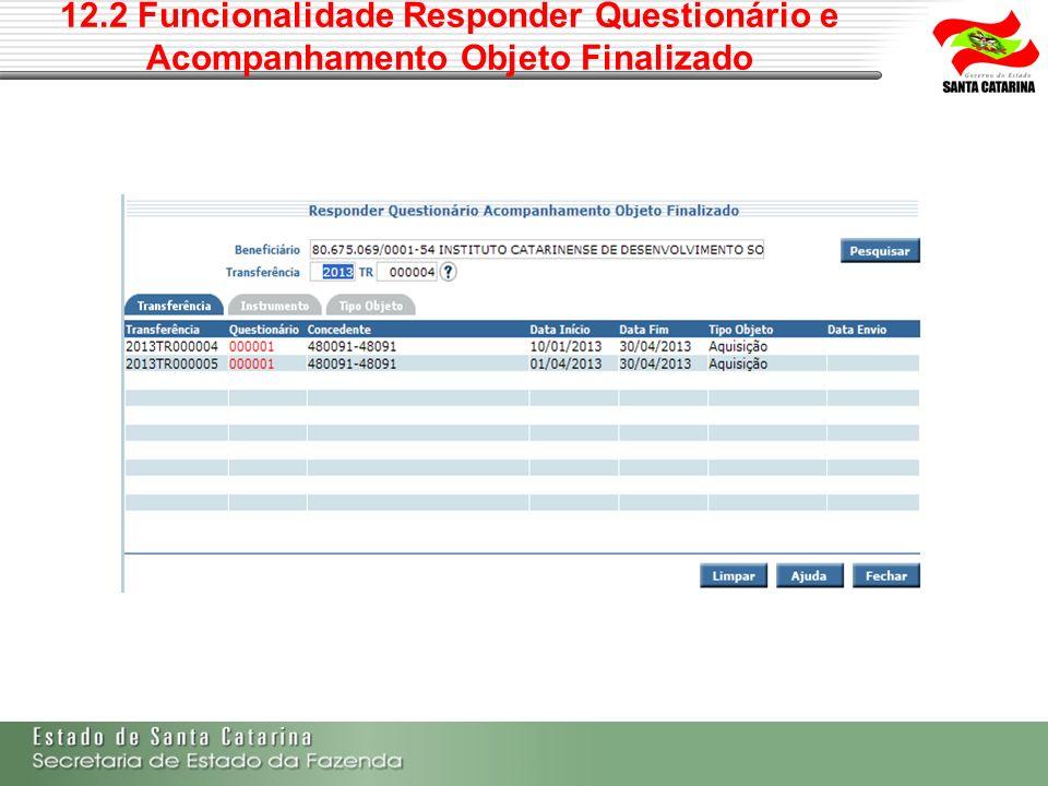 12.2 Funcionalidade Responder Questionário e Acompanhamento Objeto Finalizado