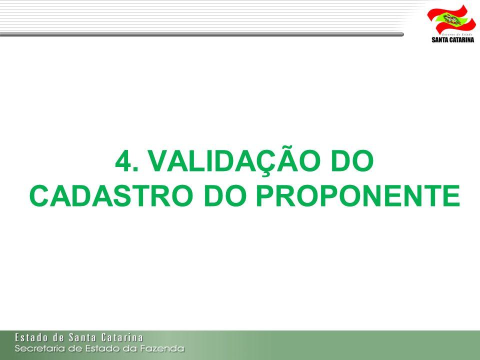 4. VALIDAÇÃO DO CADASTRO DO PROPONENTE