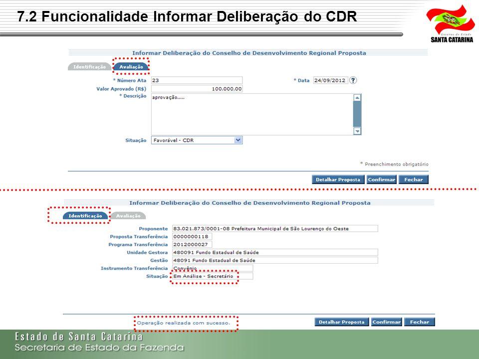 7.2 Funcionalidade Informar Deliberação do CDR