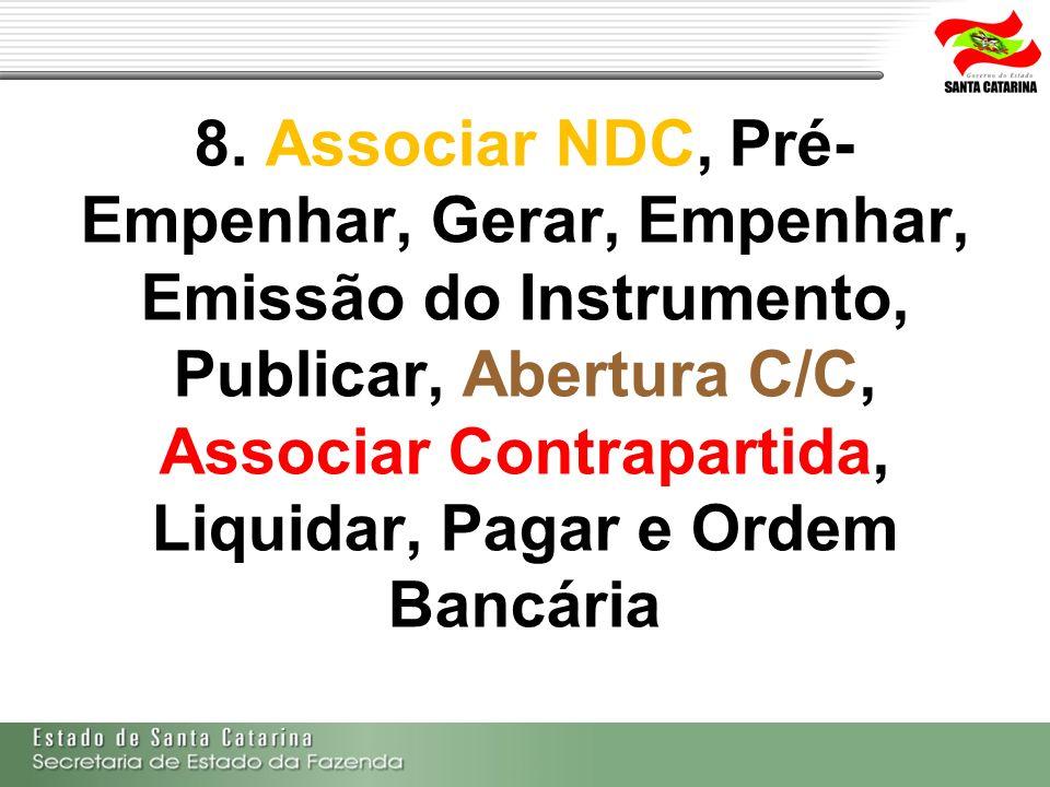 8. Associar NDC, Pré- Empenhar, Gerar, Empenhar, Emissão do Instrumento, Publicar, Abertura C/C, Associar Contrapartida, Liquidar, Pagar e Ordem Bancá