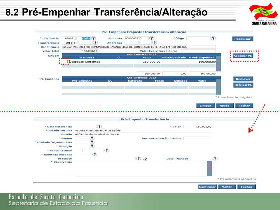 8.2 Pré-Empenhar Transferência/Alteração
