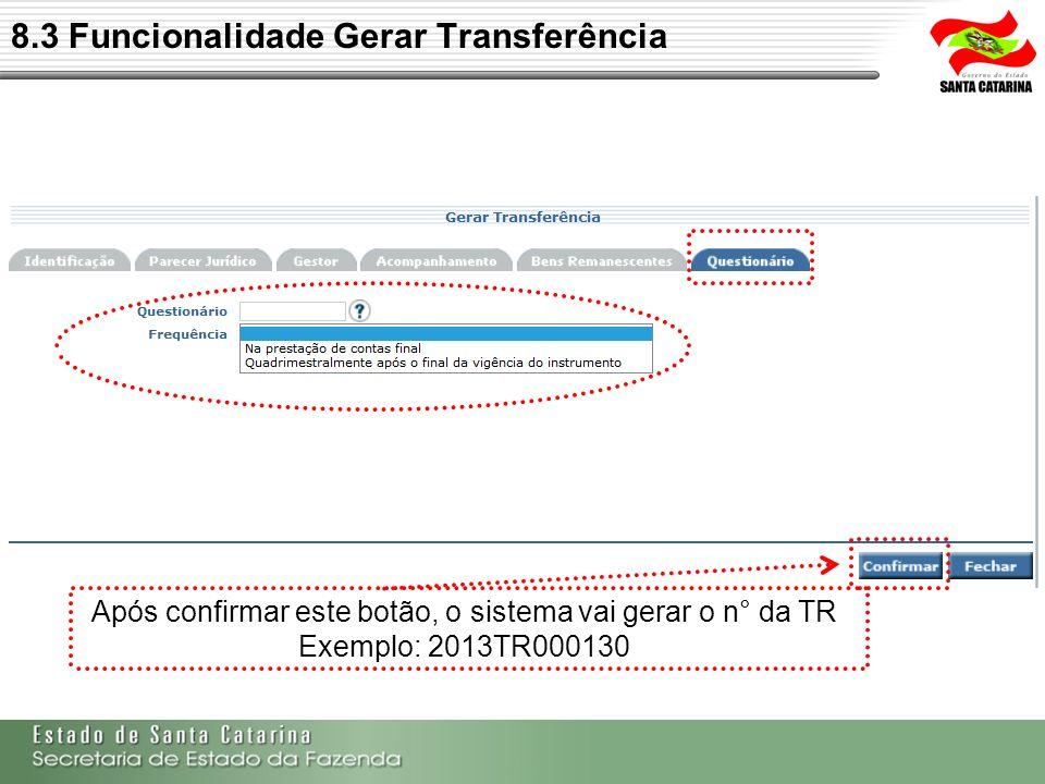 Após confirmar este botão, o sistema vai gerar o n° da TR Exemplo: 2013TR000130