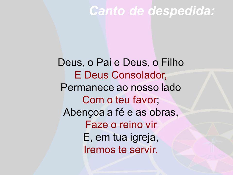 Deus, o Pai e Deus, o Filho E Deus Consolador, Permanece ao nosso lado Com o teu favor; Abençoa a fé e as obras, Faze o reino vir E, em tua igreja, Ir