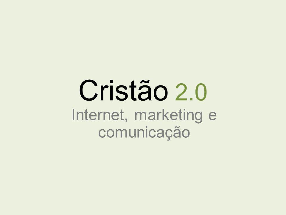 Cristão 2.0 Internet, marketing e comunicação