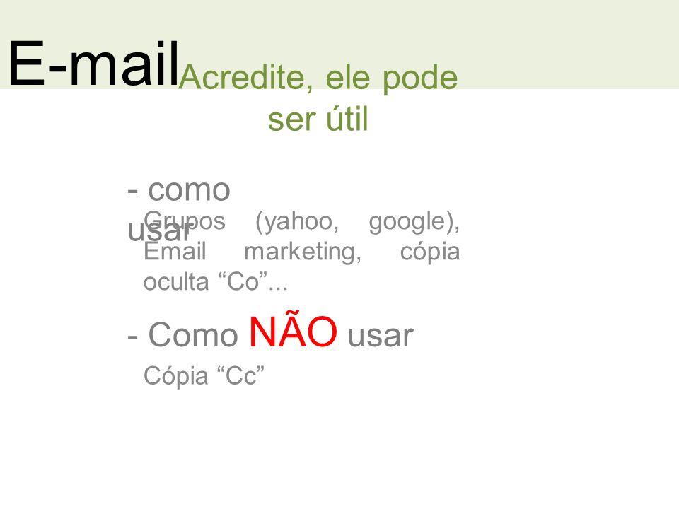 E-mail - como usar Acredite, ele pode ser útil Grupos (yahoo, google), Email marketing, cópia oculta Co...