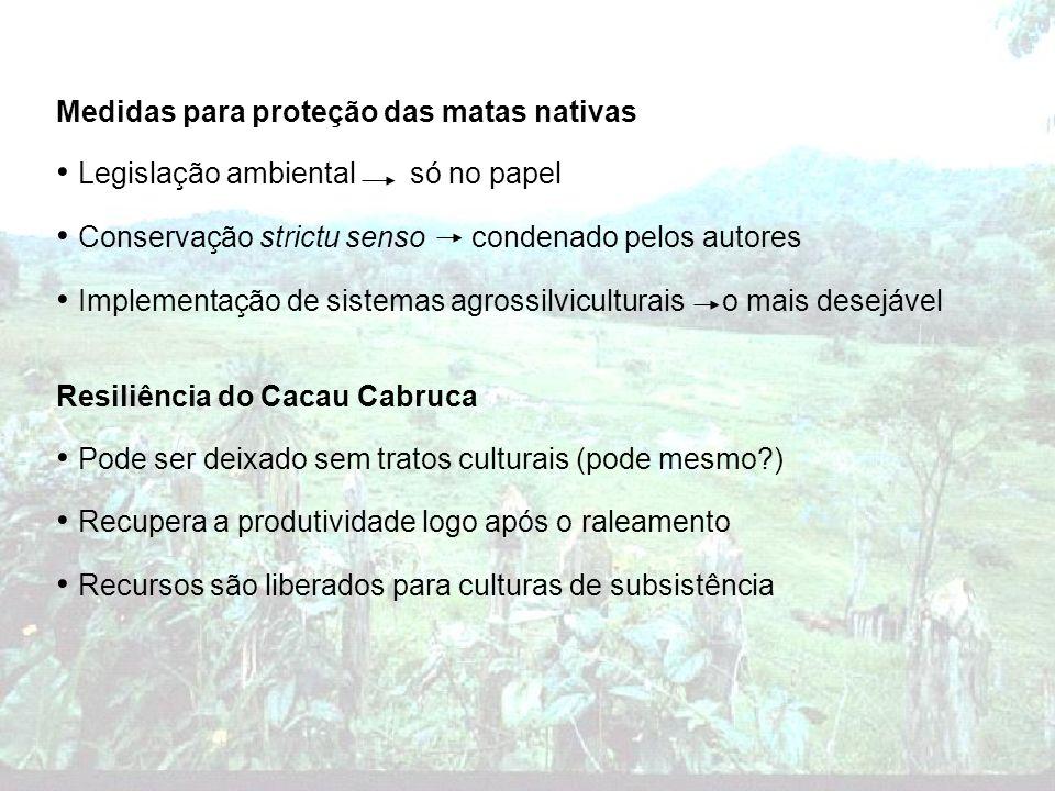 Medidas para proteção das matas nativas Legislação ambiental só no papel Conservação strictu senso condenado pelos autores Implementação de sistemas a