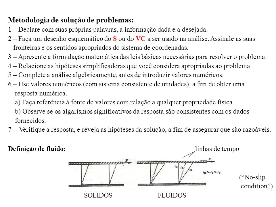 - S/VC Métodos de análise: - diferencial/ integral - Lagrange/ Euler (VC) SISTEMA (S) VOLUME DE CONTROLE (VC) Sistemas de coordenadas: (x, y, z) Coordenada Cartesiana (r, Ө, z) Coordenada Cilíndrica P (S)