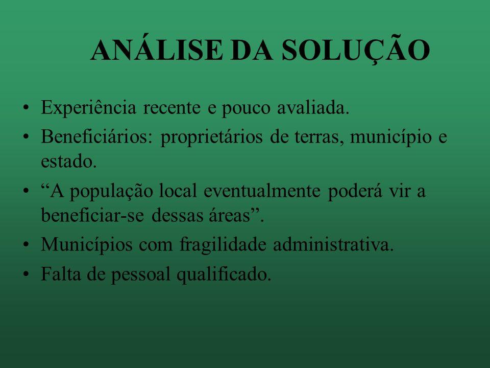ANÁLISE DA SOLUÇÃO Guaibim: garantir a viabilidade de eventuais interesses econômicos.