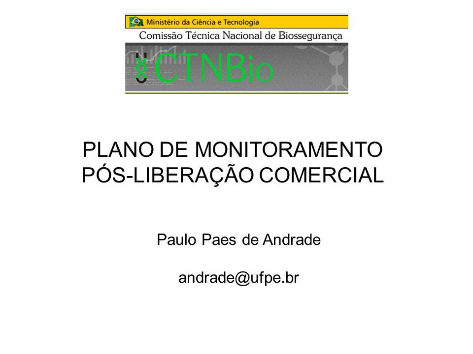 PLANO DE MONITORAMENTO PÓS-LIBERAÇÃO COMERCIAL Paulo Paes de Andrade andrade@ufpe.br
