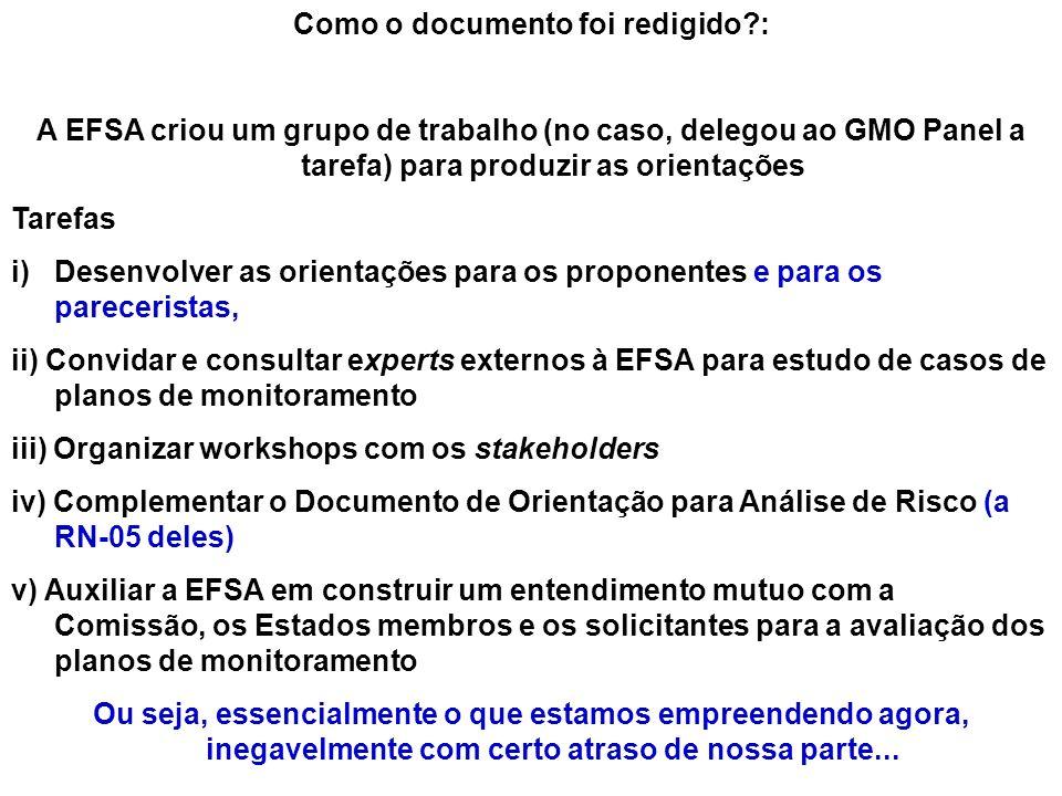 Como o documento foi redigido?: A EFSA criou um grupo de trabalho (no caso, delegou ao GMO Panel a tarefa) para produzir as orientações Tarefas i)Dese
