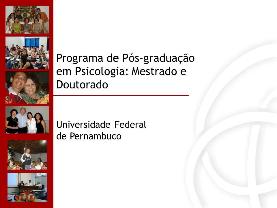 Programa de Pós-graduação em Psicologia: Mestrado e Doutorado Universidade Federal de Pernambuco