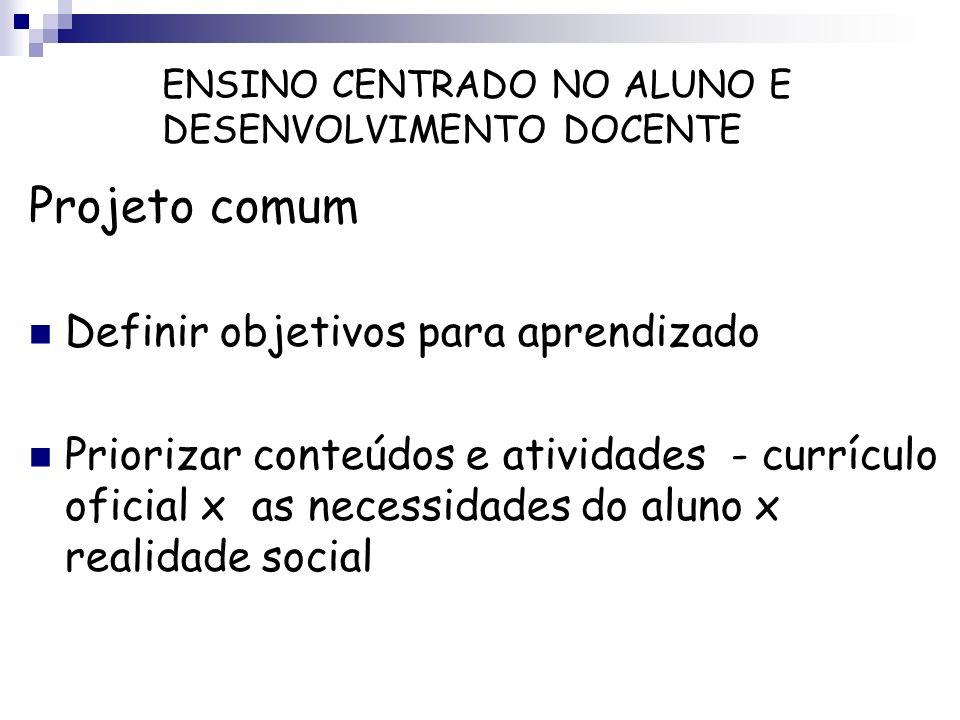 Projeto comum Definir objetivos para aprendizado Priorizar conteúdos e atividades - currículo oficial x as necessidades do aluno x realidade social EN