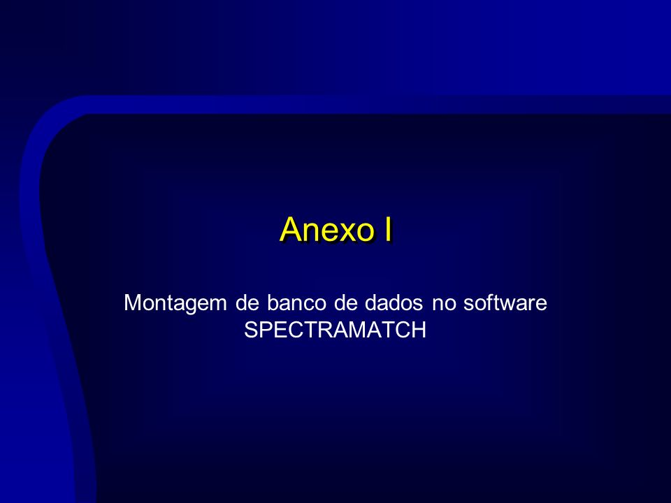 Anexo I Montagem de banco de dados no software SPECTRAMATCH