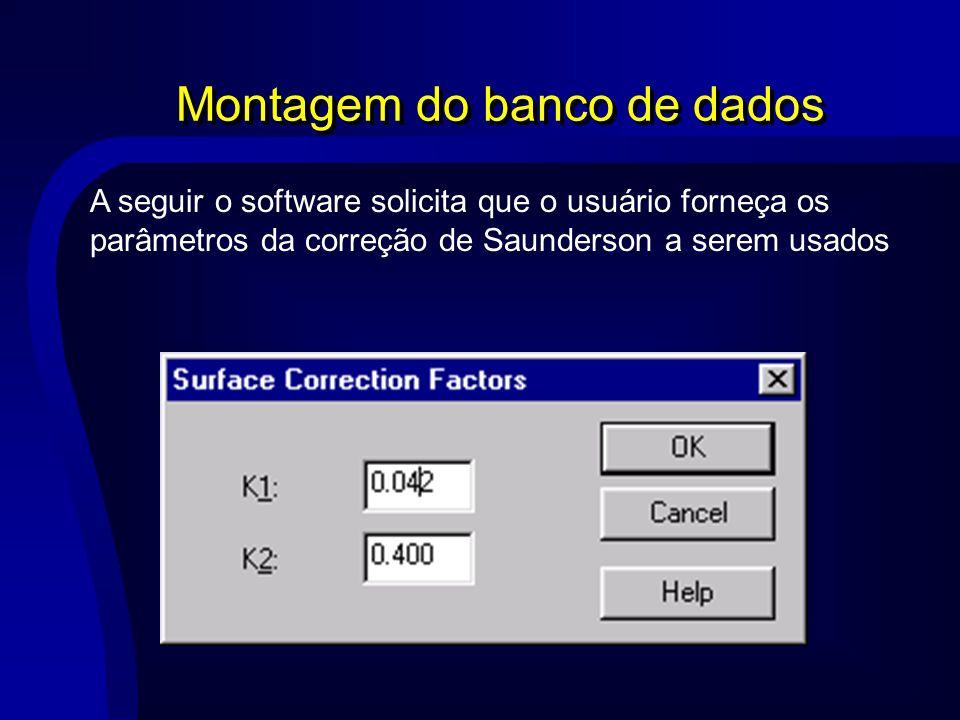 Montagem do banco de dados A seguir o software solicita que o usuário forneça os parâmetros da correção de Saunderson a serem usados