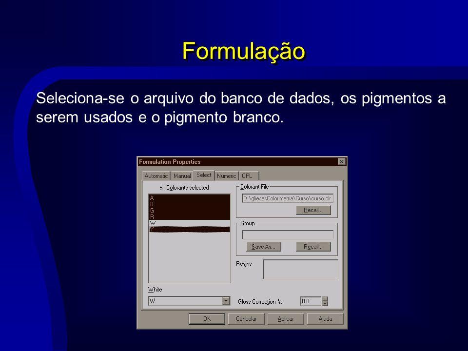 Formulação Seleciona-se o arquivo do banco de dados, os pigmentos a serem usados e o pigmento branco.
