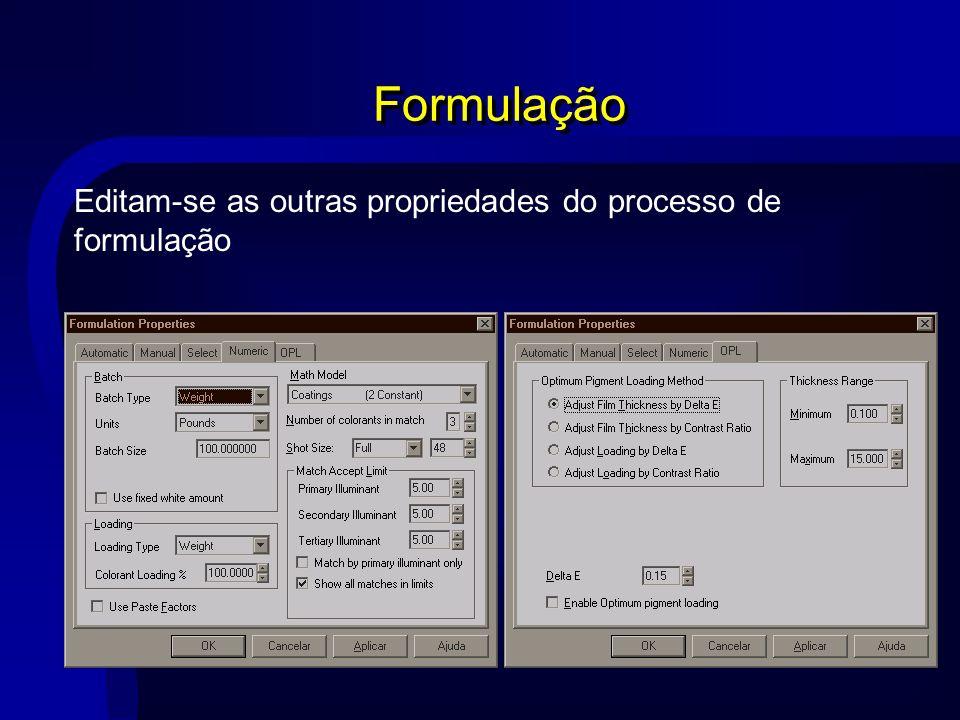 Formulação Editam-se as outras propriedades do processo de formulação