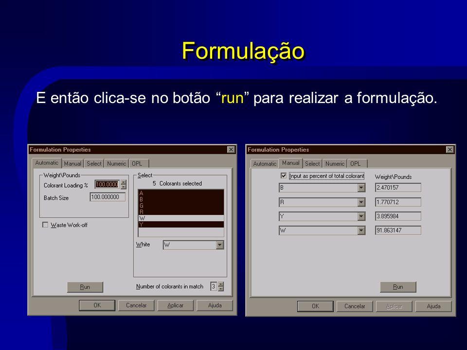 Formulação E então clica-se no botão run para realizar a formulação.