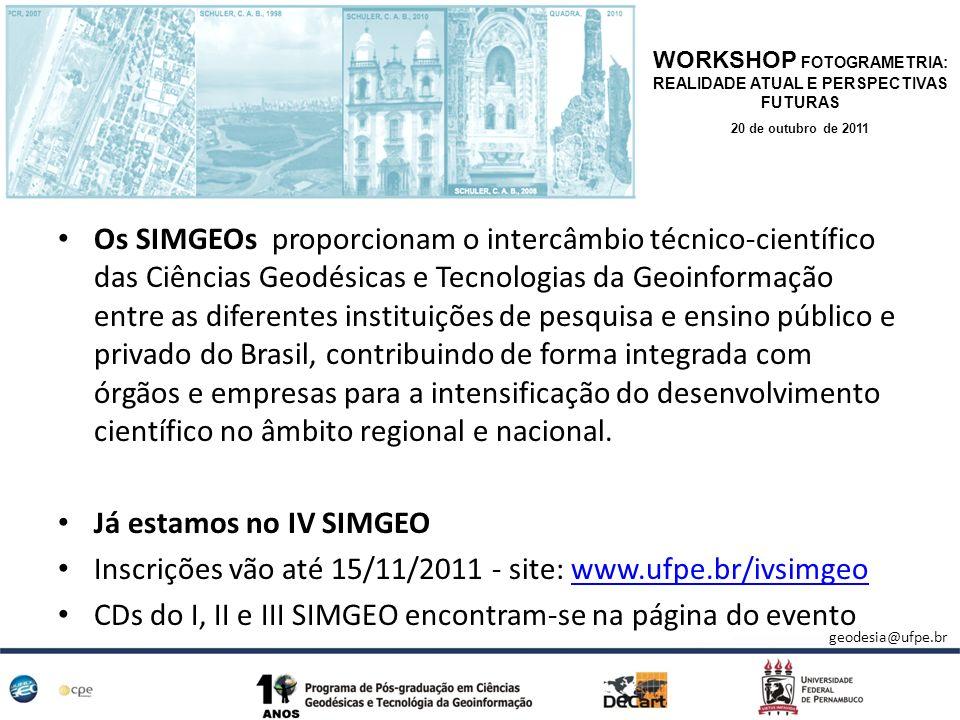 Os SIMGEOs proporcionam o intercâmbio técnico-científico das Ciências Geodésicas e Tecnologias da Geoinformação entre as diferentes instituições de pe