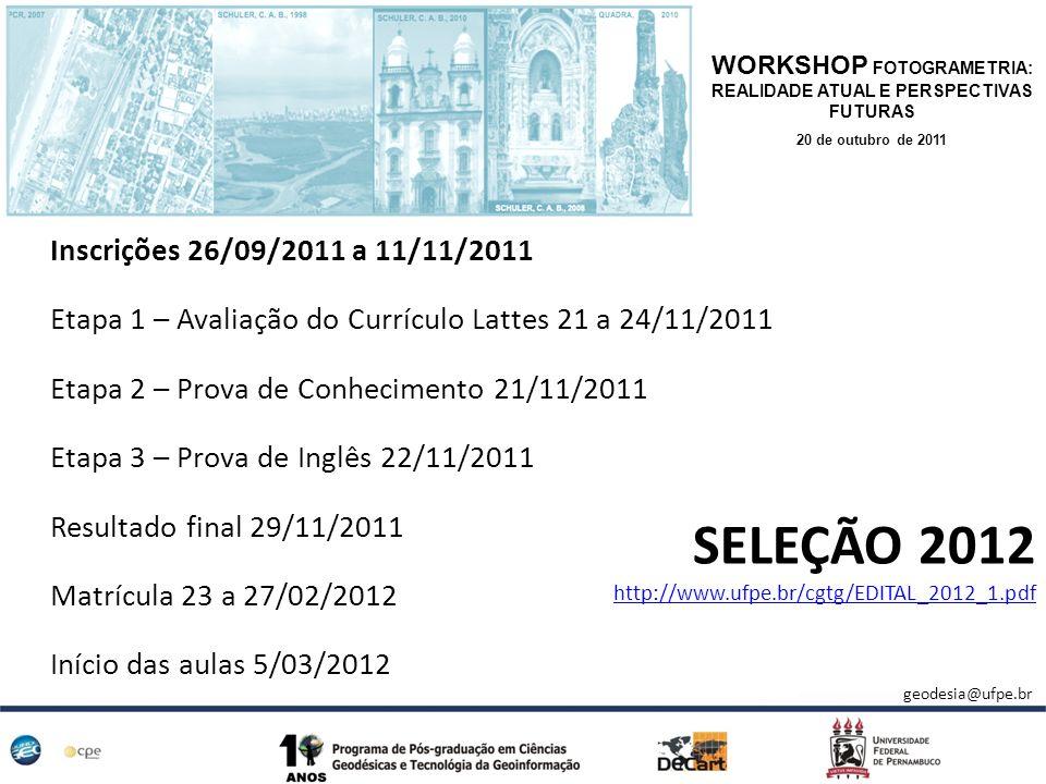 Inscrições 26/09/2011 a 11/11/2011 Etapa 1 – Avaliação do Currículo Lattes 21 a 24/11/2011 Etapa 2 – Prova de Conhecimento 21/11/2011 Etapa 3 – Prova