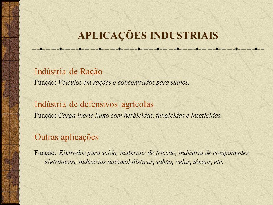 APLICAÇÕES INDUSTRIAIS Indústria de Ração Função: Veículos em rações e concentrados para suínos. Indústria de defensivos agrícolas Função: Carga inert