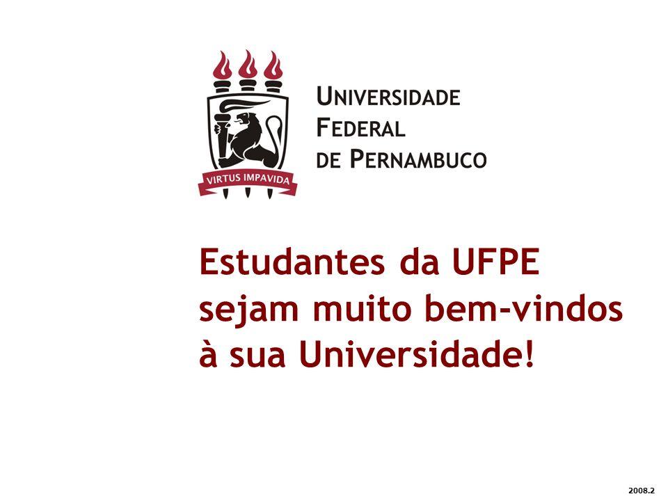 2008.2 Estudantes da UFPE sejam muito bem-vindos à sua Universidade!