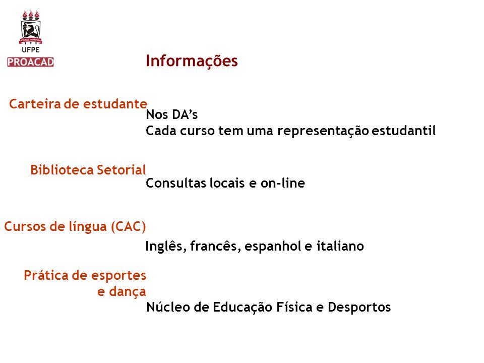 Informações Carteira de estudante Biblioteca Setorial Cursos de língua (CAC) Prática de esportes e dança Nos DAs Cada curso tem uma representação estu