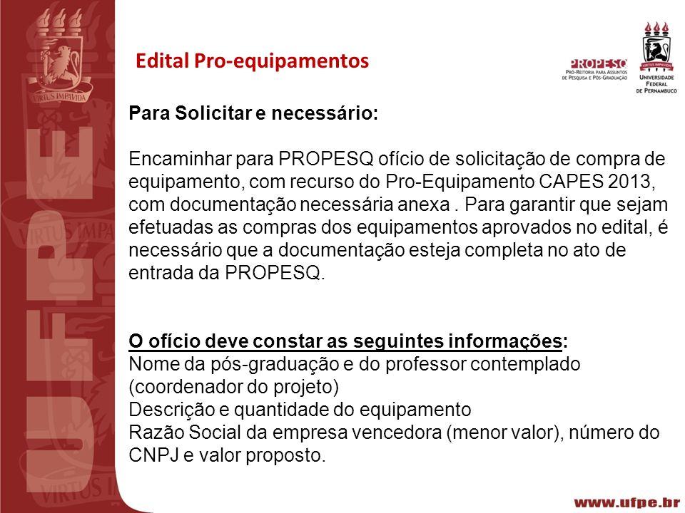 III REUNIÃO PREPARATÓRIA CT-INFRA 2010 Recife15/02/2011 Edital Pro-equipamentos Para Solicitar e necessário: Encaminhar para PROPESQ ofício de solicit