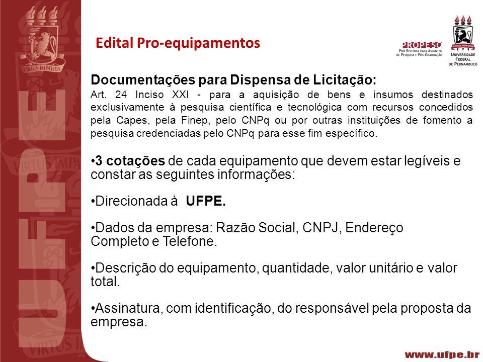 III REUNIÃO PREPARATÓRIA CT-INFRA 2010 Recife15/02/2011 Edital Pro-equipamentos Documentações para Dispensa de Licitação: Art. 24 Inciso XXI - para a