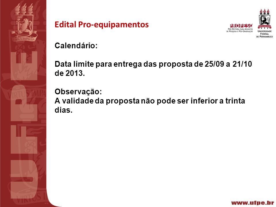 III REUNIÃO PREPARATÓRIA CT-INFRA 2010 Recife15/02/2011 Edital Pro-equipamentos Calendário: Data limite para entrega das proposta de 25/09 a 21/10 de