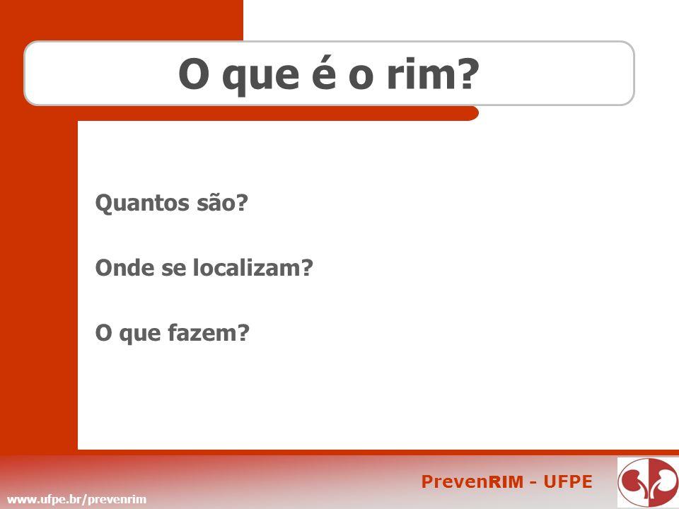 www.ufpe.br/prevenrim Preven RIM - UFPE Orientações - Se eliminar alguma pedra, guarde-a e entregue ao seu médico para análise - Siga a dieta orientada - Consulte seu médico sempre que necessário para se assegurar de que os seus rins funcionando adequadamente