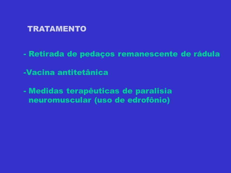 TRATAMENTO - Retirada de pedaços remanescente de rádula -Vacina antitetânica - Medidas terapêuticas de paralisia neuromuscular (uso de edrofônio)