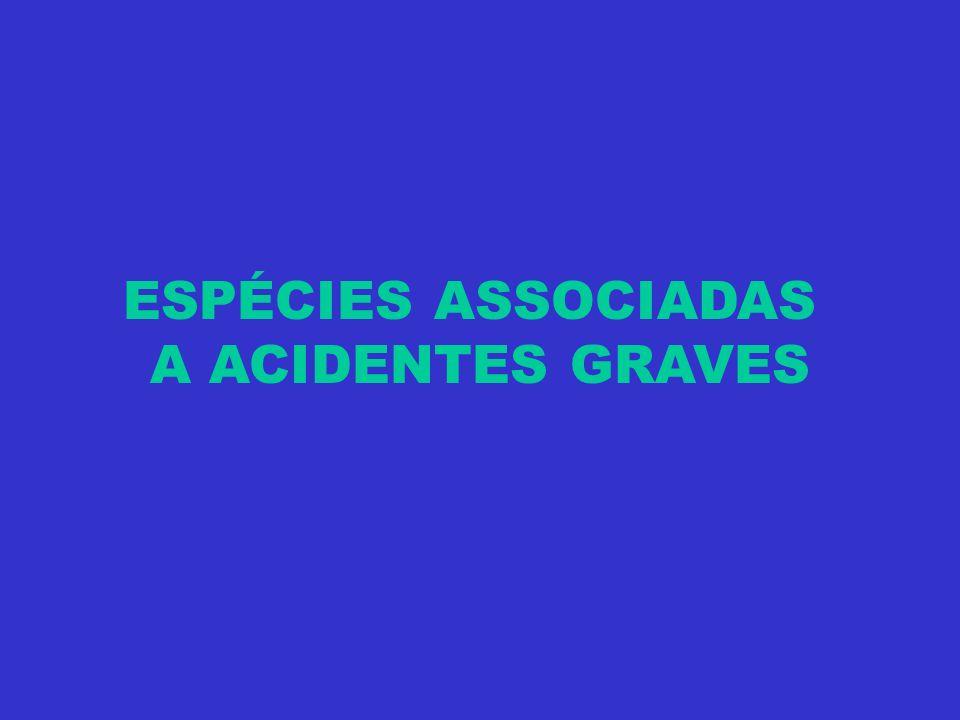 ESPÉCIES ASSOCIADAS A ACIDENTES GRAVES