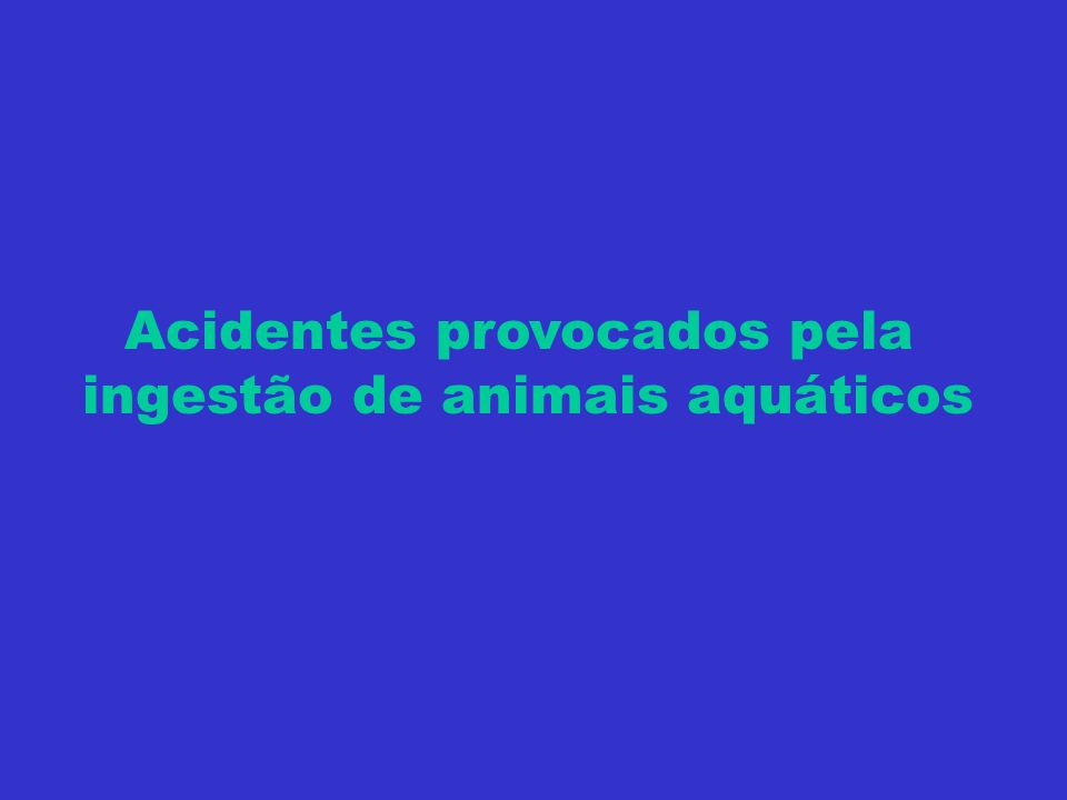 Acidentes provocados pela ingestão de animais aquáticos