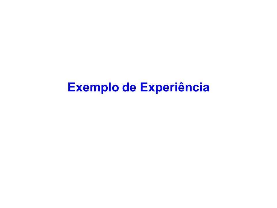 Exemplo de Experiência