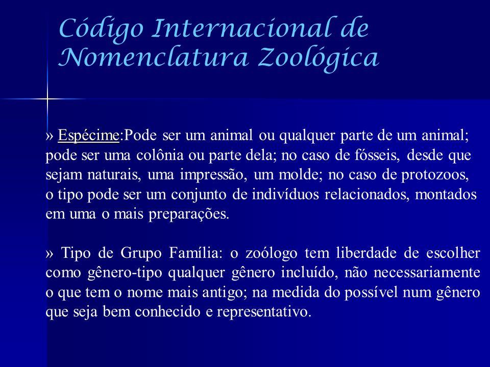 Espécime » Espécime:Pode ser um animal ou qualquer parte de um animal; pode ser uma colônia ou parte dela; no caso de fósseis, desde que sejam naturai
