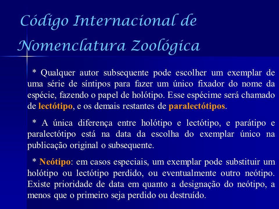 * Qualquer autor subsequente pode escolher um exemplar de uma série de síntipos para fazer um único fixador do nome da espécie, fazendo o papel de hol