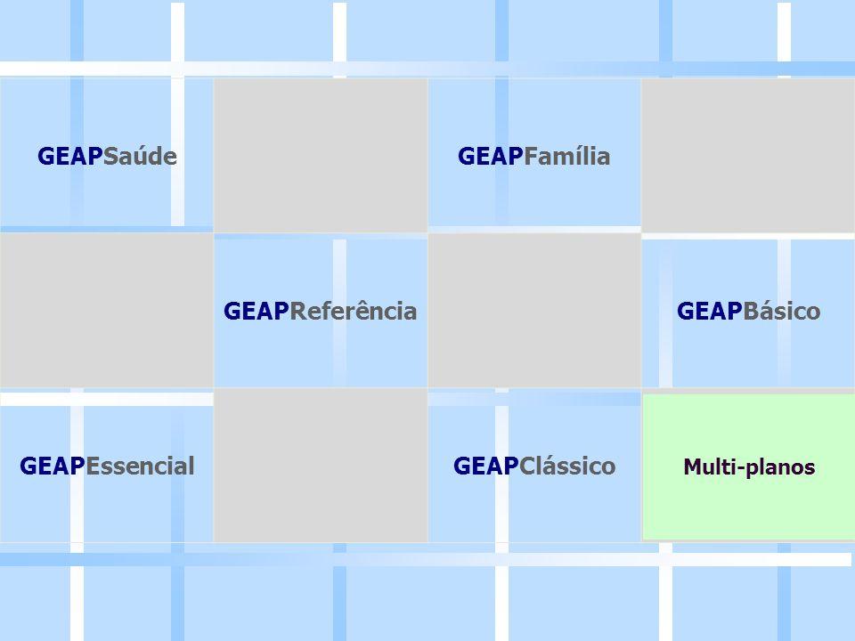 GEAPSaúdeGEAPFamília GEAPReferênciaGEAPBásico GEAPEssencialGEAPClássico Multi-planos