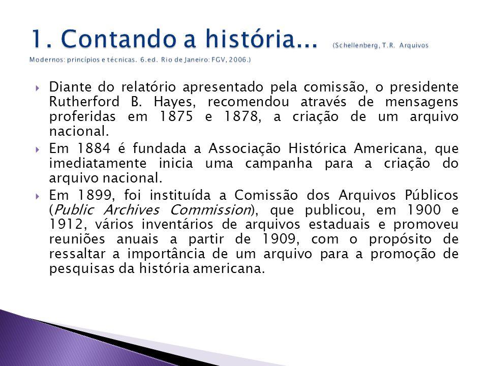 Diante do relatório apresentado pela comissão, o presidente Rutherford B.