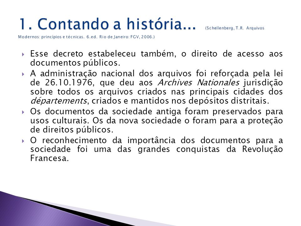 Esse decreto estabeleceu também, o direito de acesso aos documentos públicos.