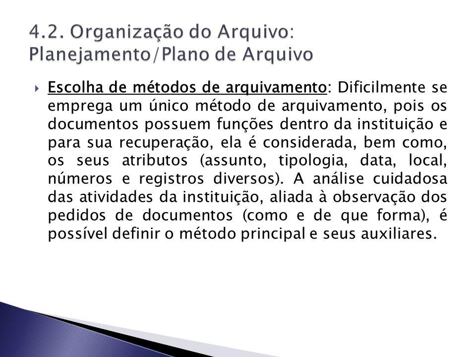 Escolha de métodos de arquivamento: Dificilmente se emprega um único método de arquivamento, pois os documentos possuem funções dentro da instituição