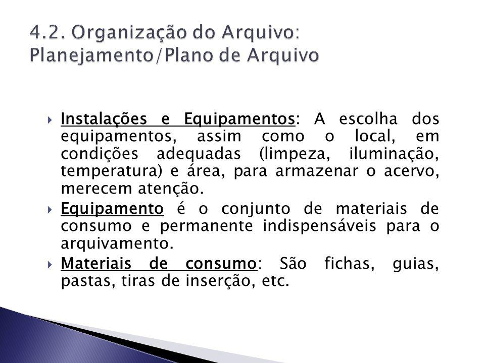 Instalações e Equipamentos: A escolha dos equipamentos, assim como o local, em condições adequadas (limpeza, iluminação, temperatura) e área, para arm