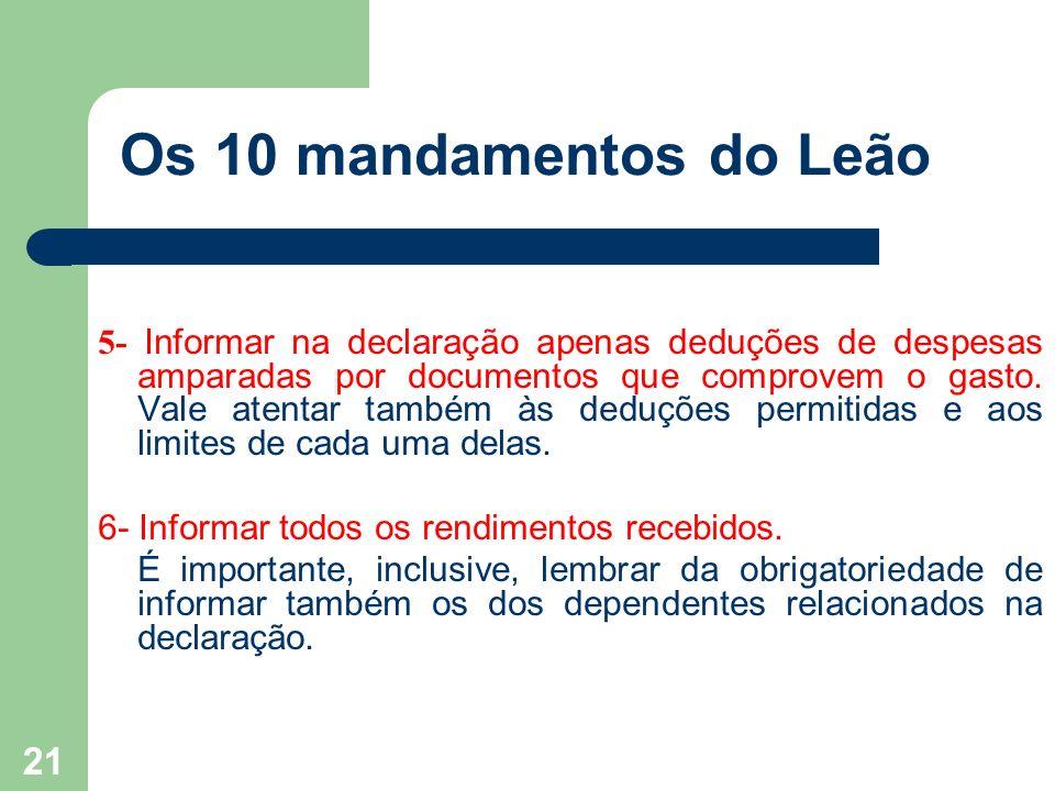20 Os 10 mandamentos do Leão 3-Cuidado na hora de digitar os dados.