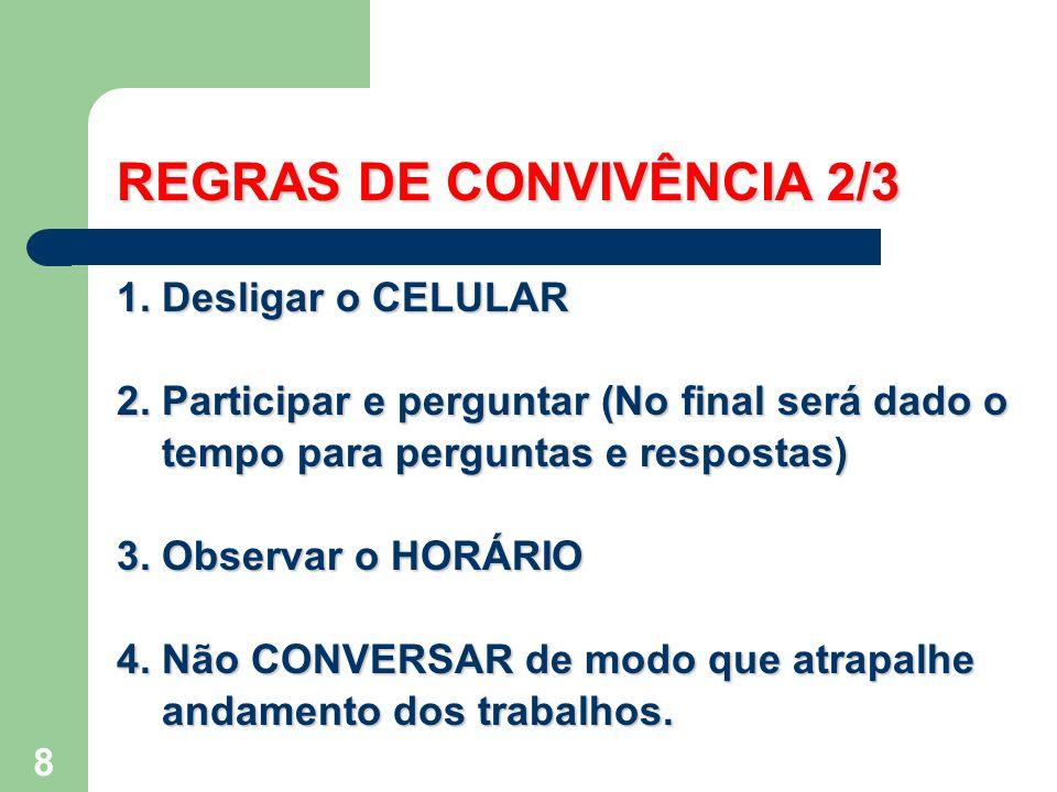8 REGRAS DE CONVIVÊNCIA 2/3 1.Desligar o CELULAR 2.