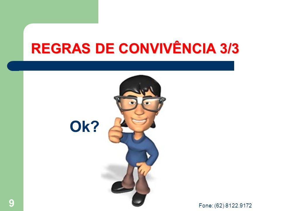 9 REGRAS DE CONVIVÊNCIA 3/3 Ok? Fone: (62) 8122.9172