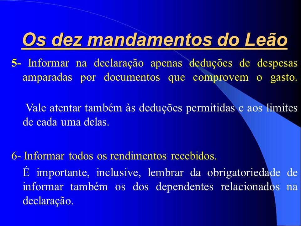 Os dez mandamentos do Leão 3-Cuidado na hora de digitar os dados. Erros de digitação envolvendo valores e documentos são os mais comuns e podem fazer